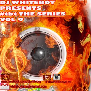 DJ WHITEBOY PRESENTS #tbt THE SERIES VOLUME 9