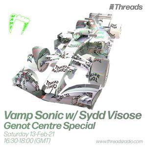 VAMP Sonic w/ Sydd Viscose (Genot Centre Special) - 13-Feb-21