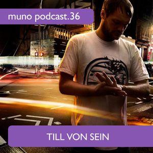 Muno Podcast 36 - Till Von Sein