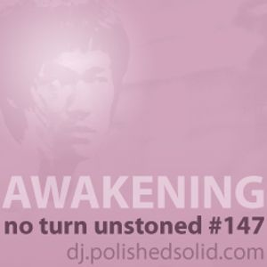 AWAKENING (No Turn Unstoned #147)