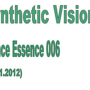 Synthetic Vision - Trance Essence 006 - (07.11.2012.)