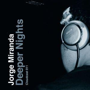 Jorge Miranda - Deeper Nights (Cloudcast 011)