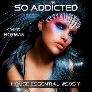 "Mix ""SO ADDICTED"" House Essential  #S05-11 by Chris Norman"
