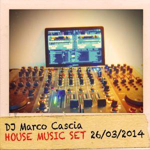 DJ Marco Cascia HOUSE MUSIC SET 26/03/2014