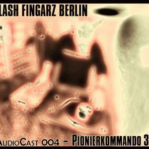Flash Fingarz AudioCast 004 - Pionierkommando 36