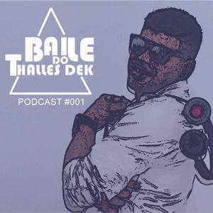Baile do Thalles Dek - Podcast #001