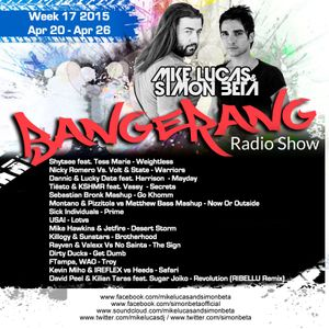 Week 17 2015 - Mike Lucas & Simon Beta - Bangerang Radio Show