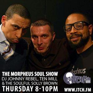 DJ Johnny Rebel, Ten Mill, Soulful Solly Brown - Morpheus Soul Show - 13