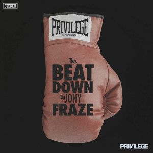 "Privilege Music Presents ""THE BEAT DOWN"" Mixed By Jony Fraze"