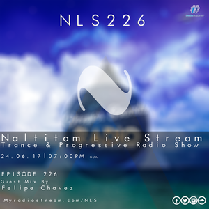 Naltitam Live Stream 226 [Guest Mix by Felipe Chavez]