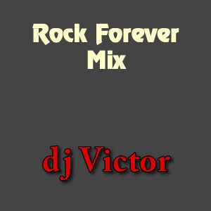 Rock Forever Mix