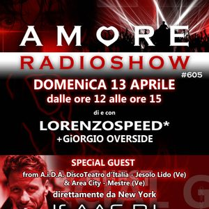LORENZOSPEED present AMORE Radio Show # 606 Sunday 13/04/2014 with iSAAC part 1