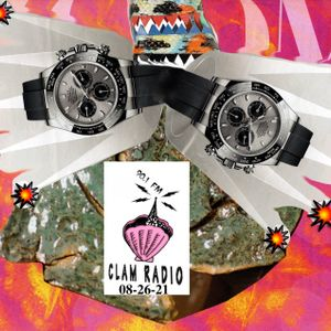 Timing is everything unless you're listening to Clam Radio 8-26-21.
