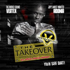 Vertex Presents- The Takeover (Official Aidonia 2011 Mixtape)