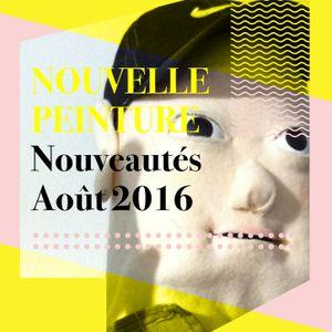 Nouvelle Peinture - Nouveautés Août 2016