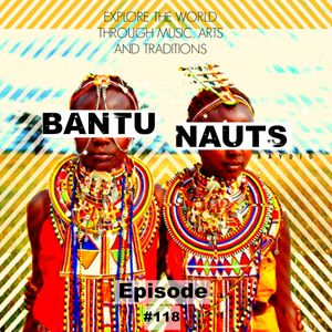 BantuNauts Raydio -  African Music Vibes (118th Episode) 9-3-16