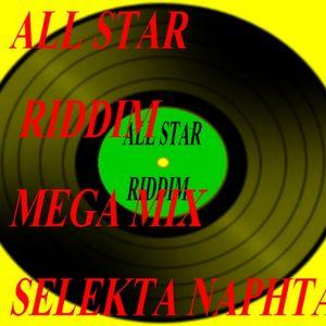 ALL STAR RIDDIM MEGA MIX SELEKTA NAPHTA