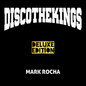 Mark Rocha - Discothekings Deluxe Edition - August 2014