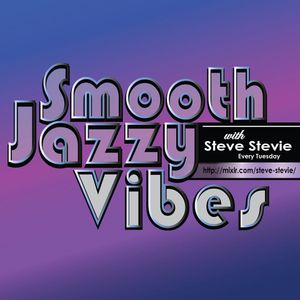 THE SMOOTH JAZZY VIBES SHOW 8th MARCH 2016