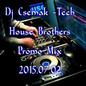 Dj Csemak - Tech House Brothers (Live Mix)