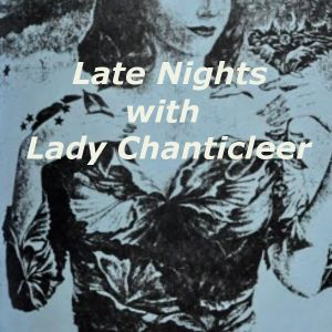 Late Nights with Lady Chanticleer (6-8-19) - Dya Filling In!