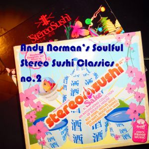 Andy Norman's Stereo Sushi Soulful House Classics No.2