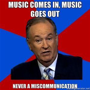Music comes in, Music goes out; Never a miscommunication
