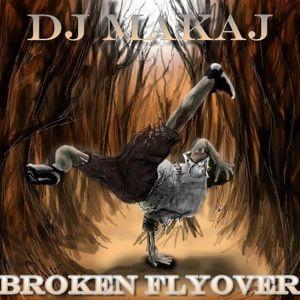 Dj Makaj - Broken Flyover (Florida Beats)(13.08.2015)