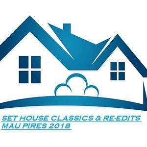 SET HOUSE CLASSICS & RE-EDITS MAU PIRES 2018