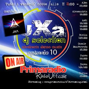 JXA Dj Selection Episode 10 - Special Episode JXA & Friend's 2015