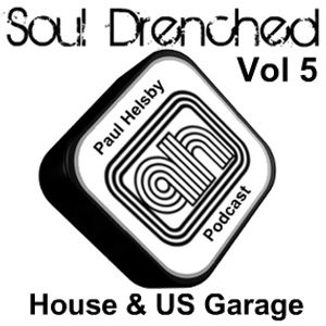 Soul Drenched Vol 5 - My Summer of House 2010