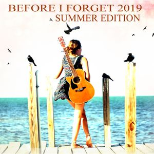 BEFORE I FORGET 2019 SUMMER EDITION (On The Road Again vol.2)