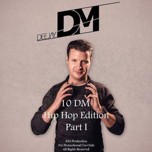 DeeJay DM - 10 DM HipHop Edition Part I
