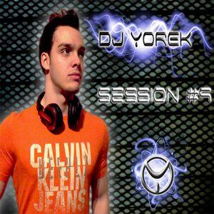 SESSION #9 ELECTRO-HOUSE (DJ YOREK)