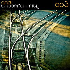 Ondi - Unconformity - Episode 003