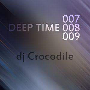 Dj Crocodile - Deep Time 007/8/9