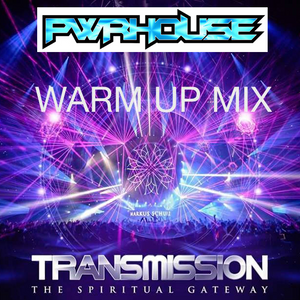 Transmission - The Spiritual Gateway [Warm Up Mix By PWRHOUSE]