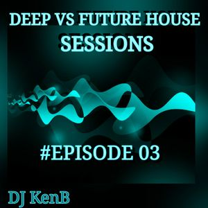 Deep Vs Future House Sessions-03
