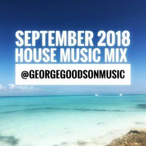 September 2018 - Soulful & Funky House Mix - End of Summer @georgegoodsonmusic