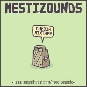 MESTIZOUNDS: Cumbia Mixtape