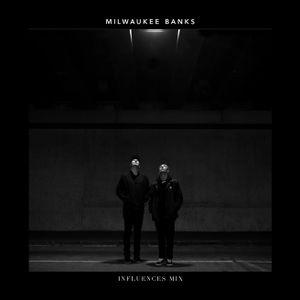 Milwaukee Banks - Influences Mix