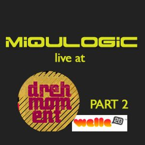 Miqulogic at Drehmoment (Part 2)