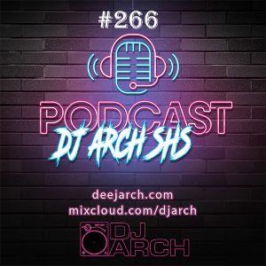 The DJ ARCH SHS Podcast #266