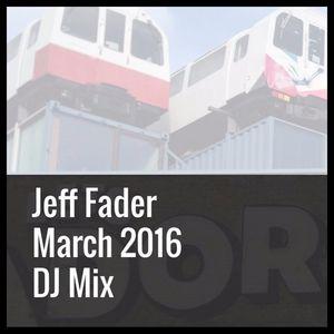 Jeff Fader March 2016 DJ Mix