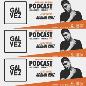 Gálvez Podcast #3 - Adrian Ruiz