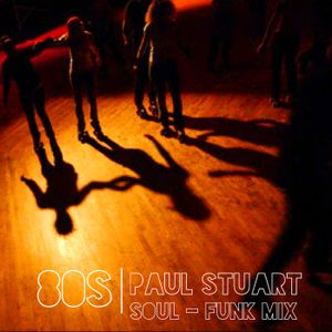 Paul Stuart 80s Soul - Funk mix