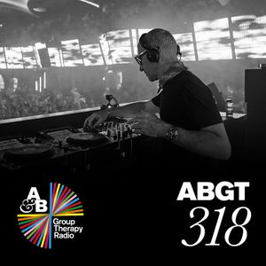 Group Therapy 318 with Above & Beyond and Gregory Esayan