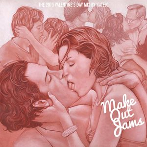 Make Out Jams - The 2013 Valentine's Day Mix by NateLC