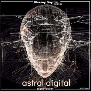 Astral Digital Vol. 005 [Monthly Podcast]