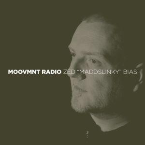 Moovmnt Radio w/ Zed Maddslinky Bias (11-20-2010)